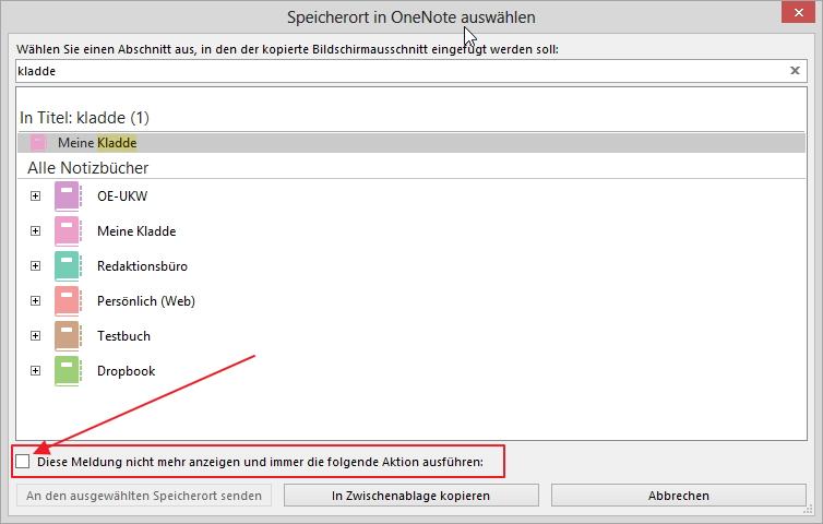 Ein kleines Häkchen und OneNote fragt beim Übertragen von Daten nicht mehr nach dem Speicherort, sondern verwendet immer den zuletzt gewählten.